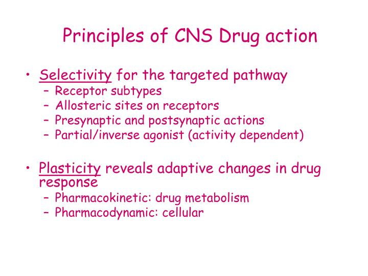Principles of CNS Drug action