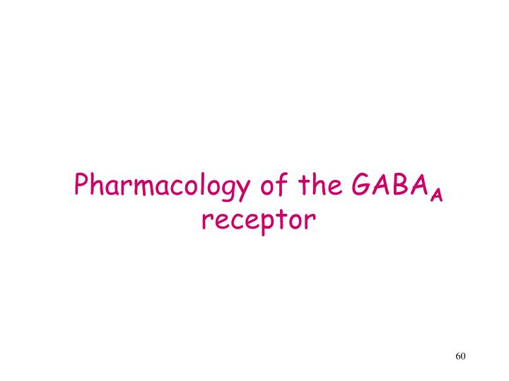 Pharmacology of the GABA