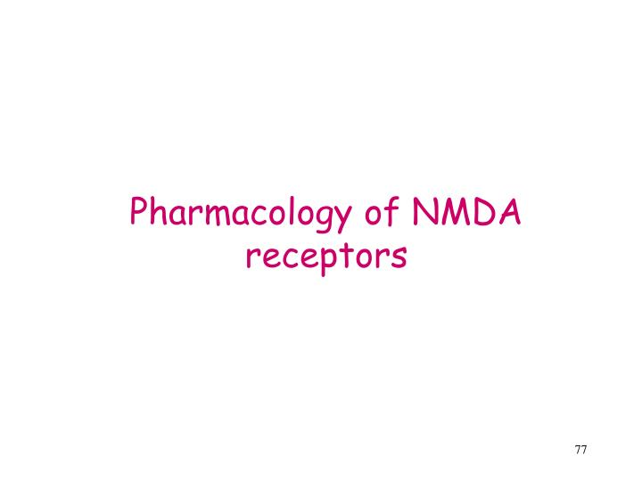 Pharmacology of NMDA
