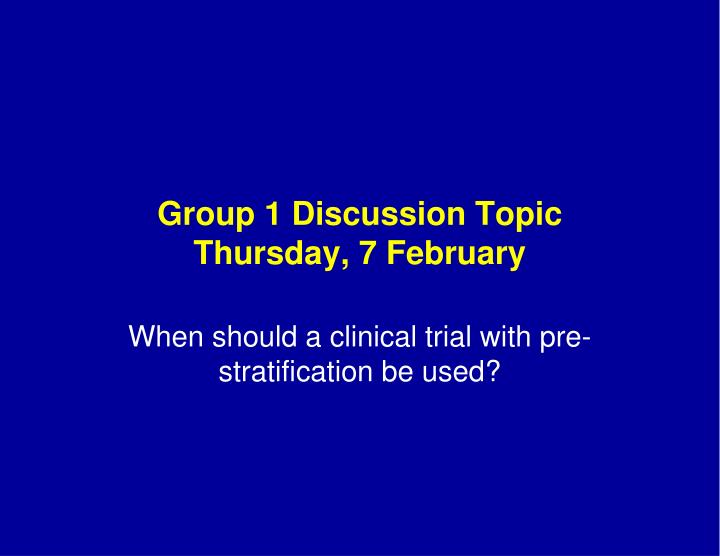 group 1 discussion topic thursday 7 february