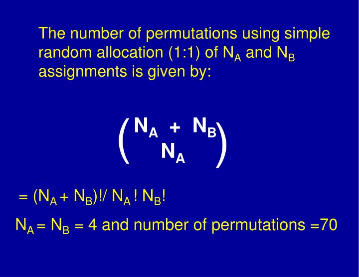 The number of permutations using simple random allocation (1:1) of N