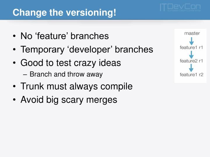 Change the versioning!