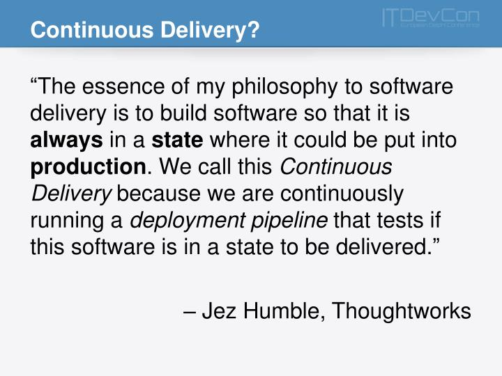Continuous Delivery?