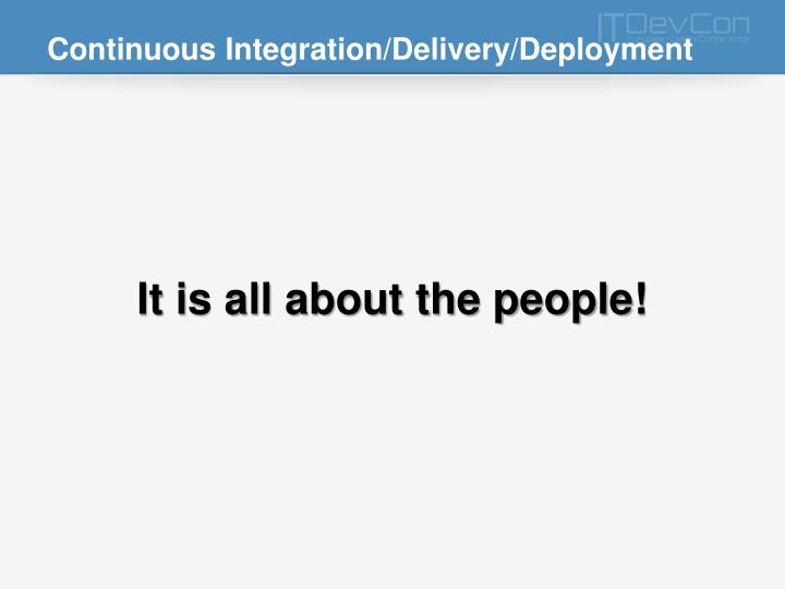 Continuous Integration/Delivery/Deployment