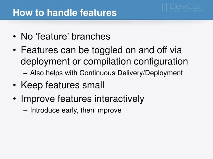 How to handle features