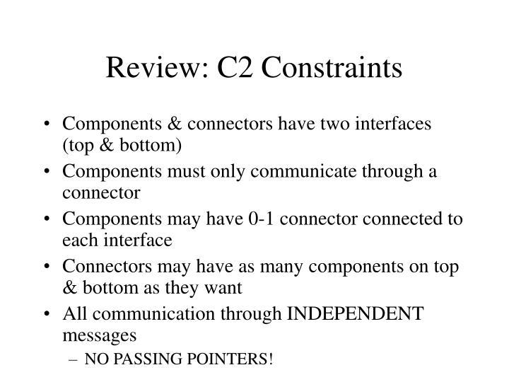 Review: C2 Constraints