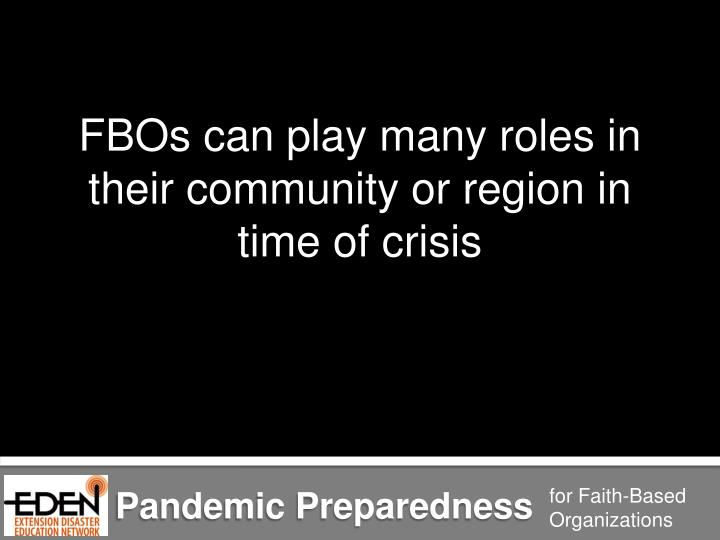 FBOs can play many roles in their community or region in time of