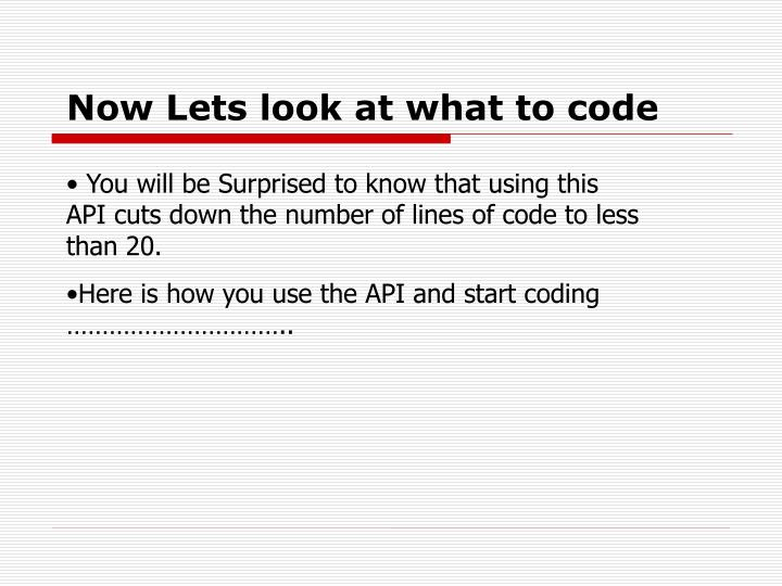 Now Lets look at what to code