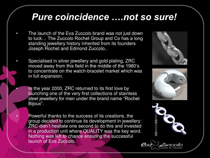 The launch of the Eva Zuccolo brand was not just down to luck… The Zuccolo Rochet Group and Co has a long standing jewellery history inherited from its founders Joseph Rochet and Edmond Zuccolo.