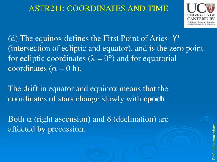 (d) The equinox defines the First Point of Aries