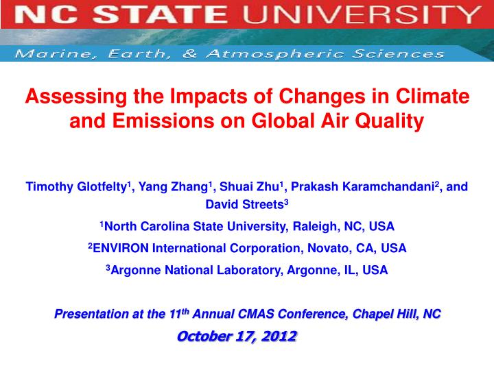 Assessing the Impacts of Changes in Climate and Emissions on Global Air Quality