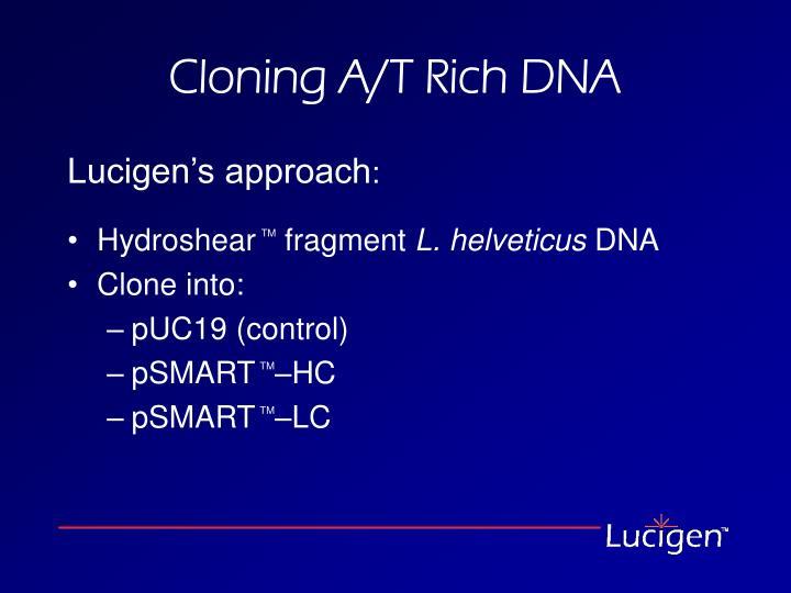 Cloning A/T Rich DNA