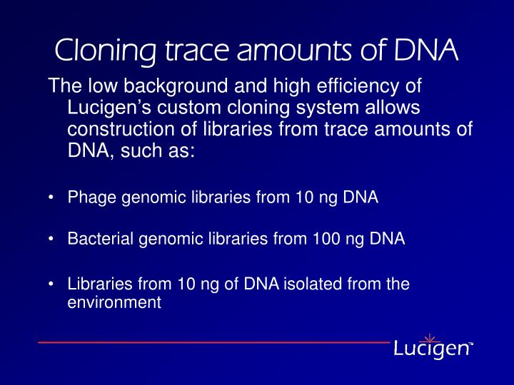 Cloning trace amounts of DNA
