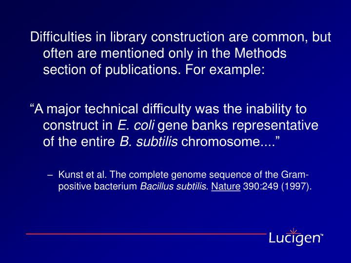 Difficulties in library construction are common, but often are mentioned only in the Methods section of publications. For example: