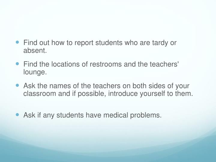 Find out how to report students who are tardy or absent.