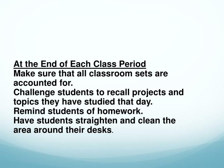 At the End of Each Class Period