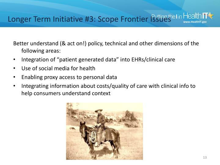 Longer Term Initiative #3: Scope Frontier Issues