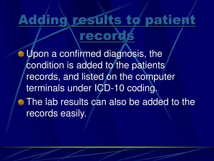 Adding results to patient records
