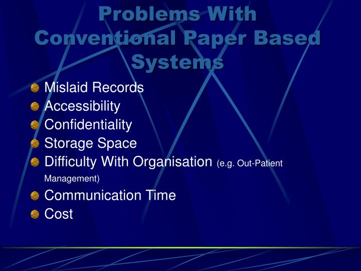 Problems With Conventional Paper Based Systems