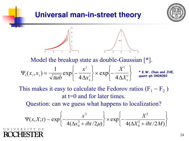 Universal man-in-street theory