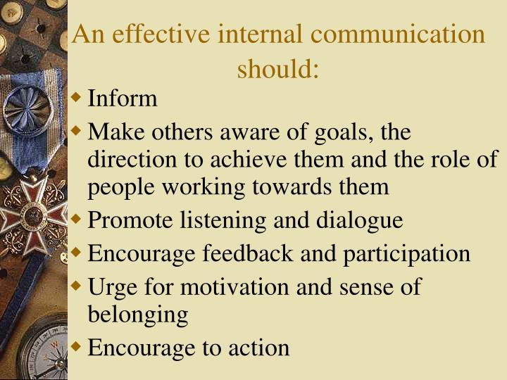 An effective internal communication should