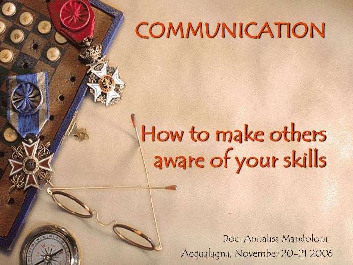 communication how to make others aware of your skills