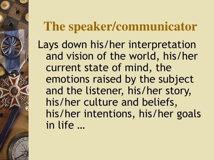 The speaker/communicator