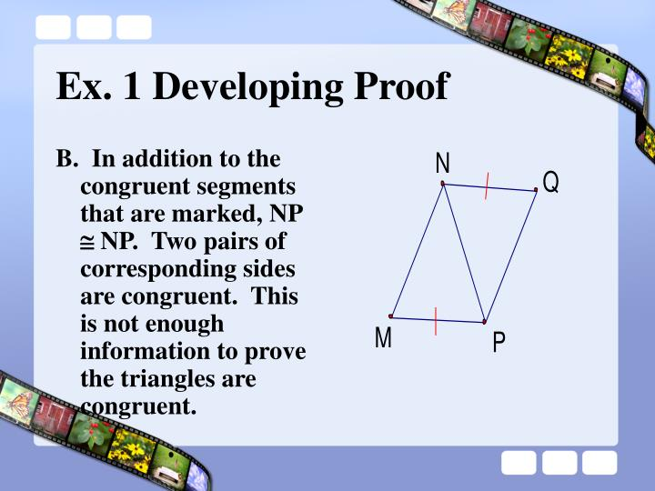 B.  In addition to the congruent segments that are marked, NP