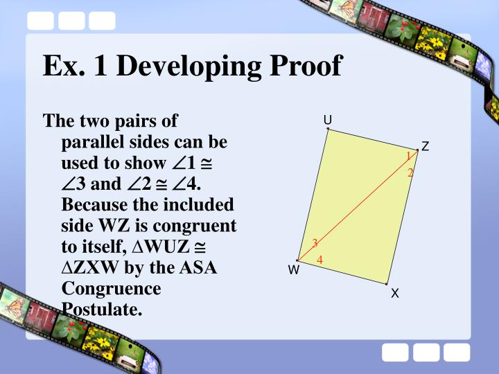 The two pairs of parallel sides can be used to show