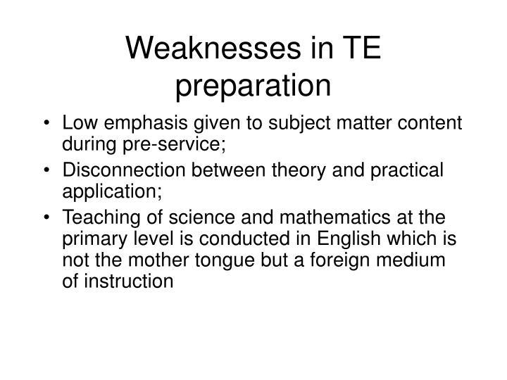 Weaknesses in TE preparation