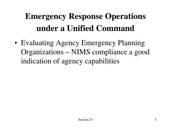Emergency Response Operations under a Unified Command