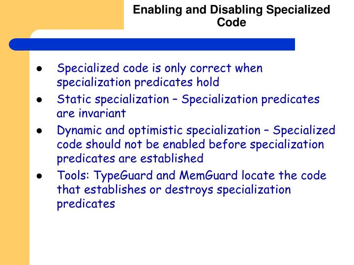 Enabling and Disabling Specialized Code
