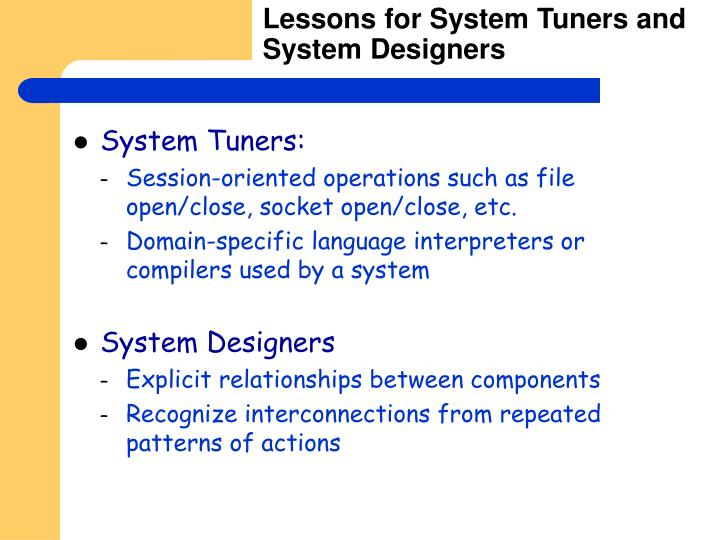 Lessons for System Tuners and System Designers