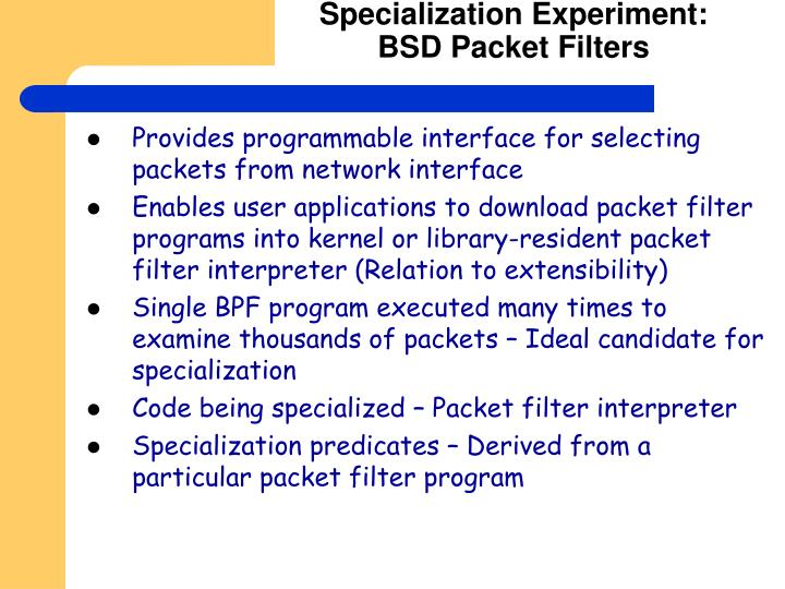 Specialization Experiment: BSD Packet Filters