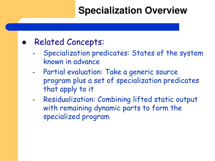 Specialization Overview