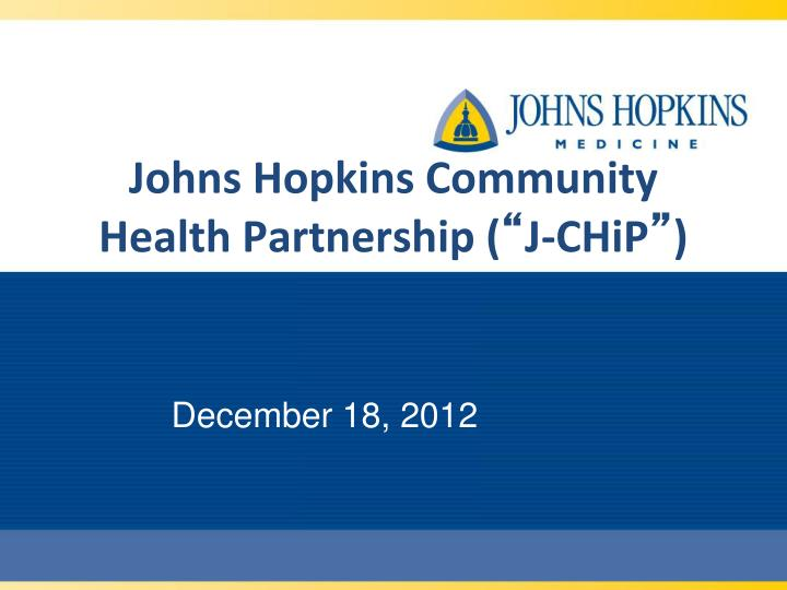 johns hopkins community health partnership j chip
