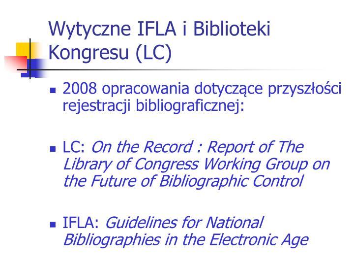 Wytyczne IFLA i Biblioteki Kongresu (LC)