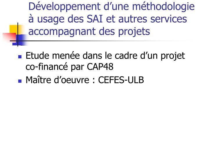 Développement d'une méthodologie à usage des SAI et autres services accompagnant des projets