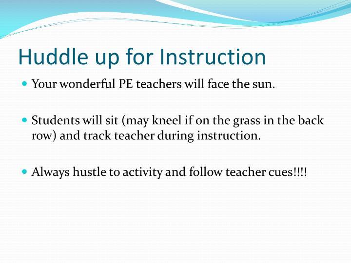 Huddle up for Instruction