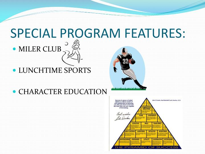 SPECIAL PROGRAM FEATURES: