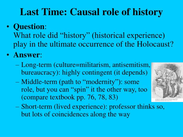 Last Time: Causal role of history