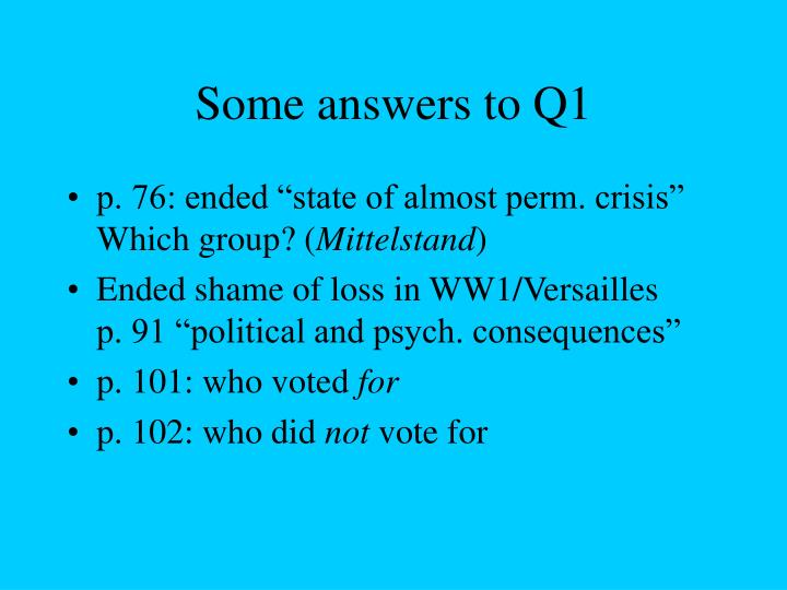 Some answers to Q1