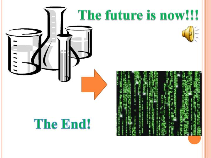 The future is now!!!