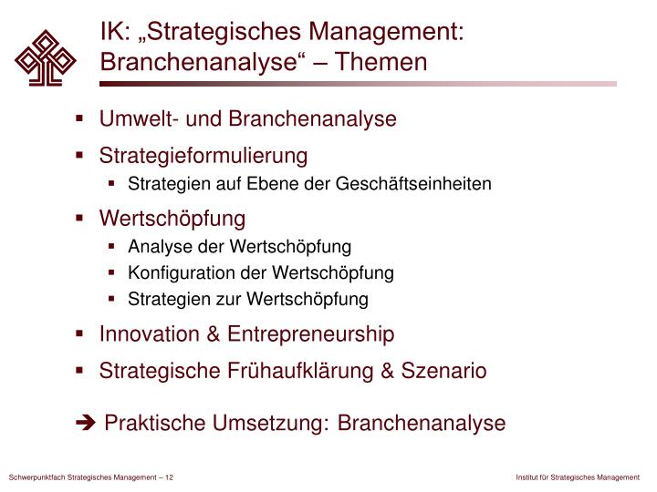 """IK: """"Strategisches Management: Branchenanalyse"""" – Themen"""