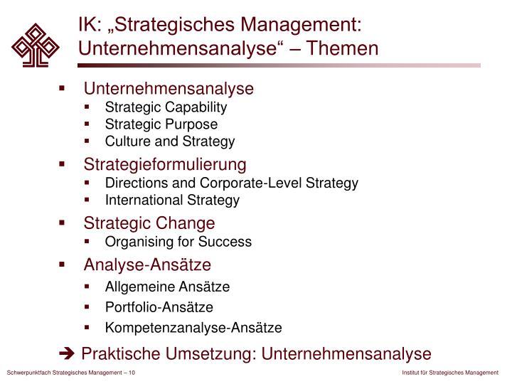 """IK: """"Strategisches Management: Unternehmensanalyse"""" – Themen"""