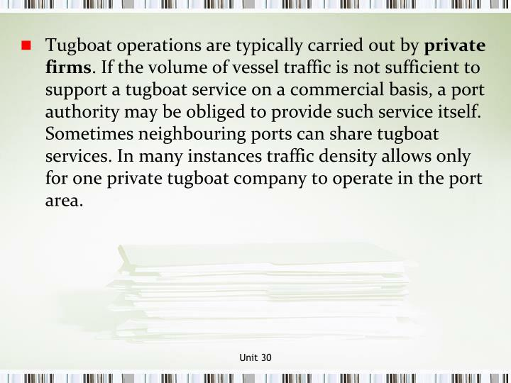 Tugboat operations are typically carried out by