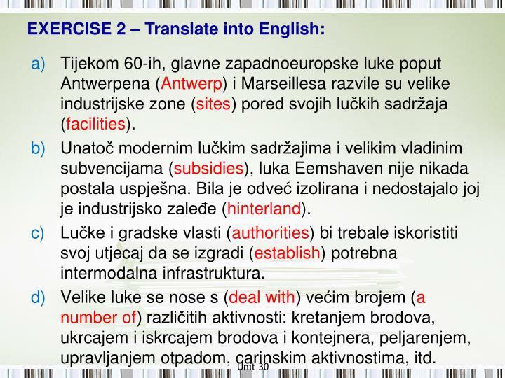 EXERCISE 2 – Translate into English: