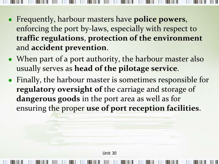Frequently, harbour masters have