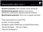 what properties define noun