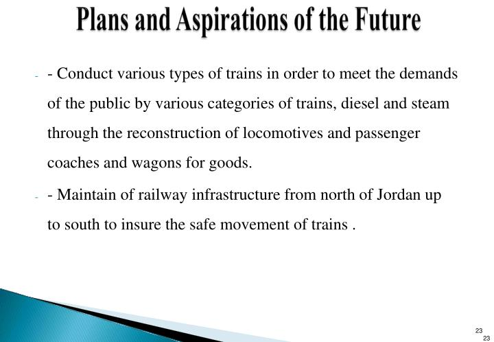 - Conduct various types of trains in order to meet the demands